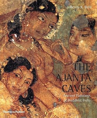 Ajanta Caves By Behl, Benoy K./ Beach, Milo (FRW)